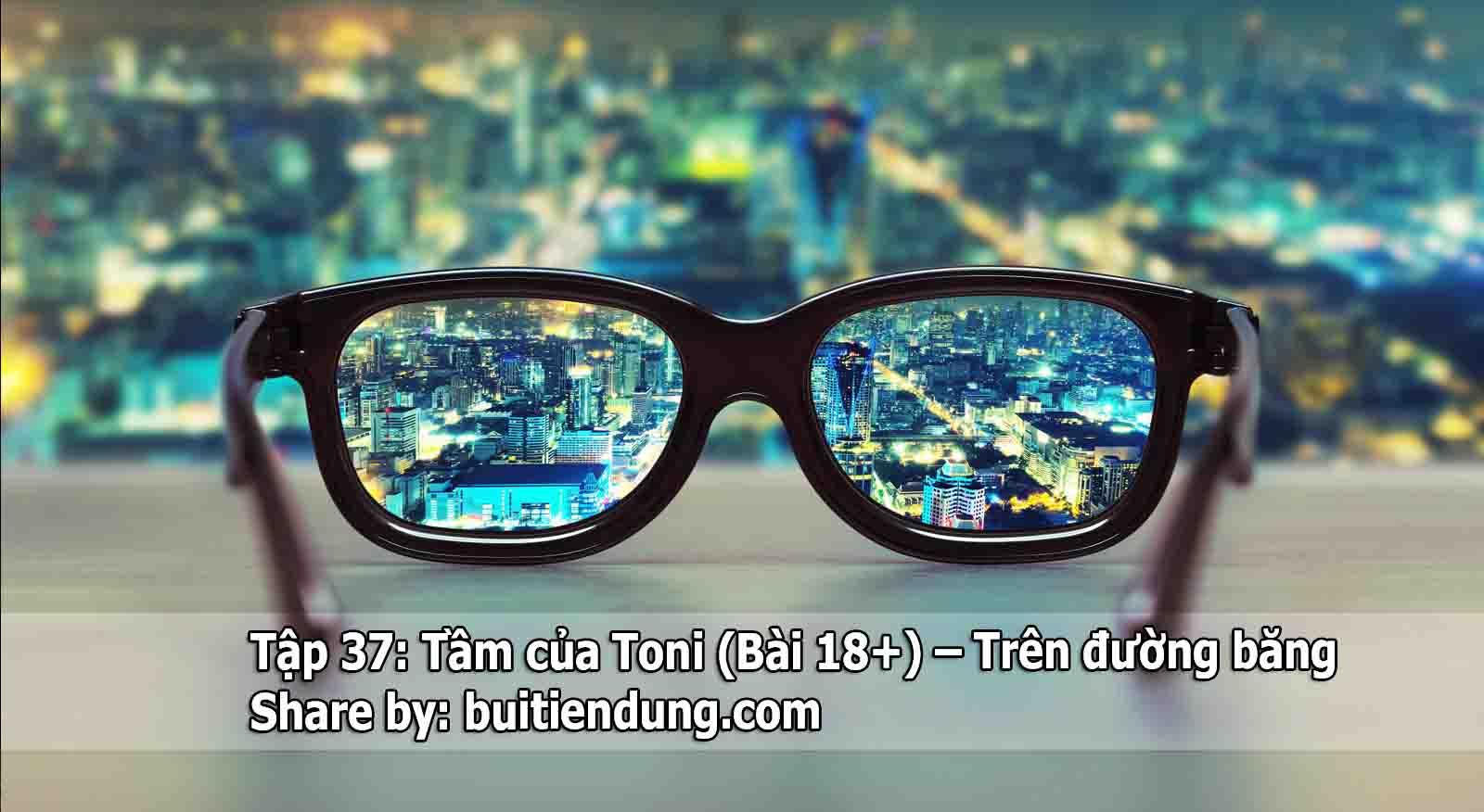 tap-37-tam-cua-toni-bai-18+-tren-duong-bang-tony-buoi-sang