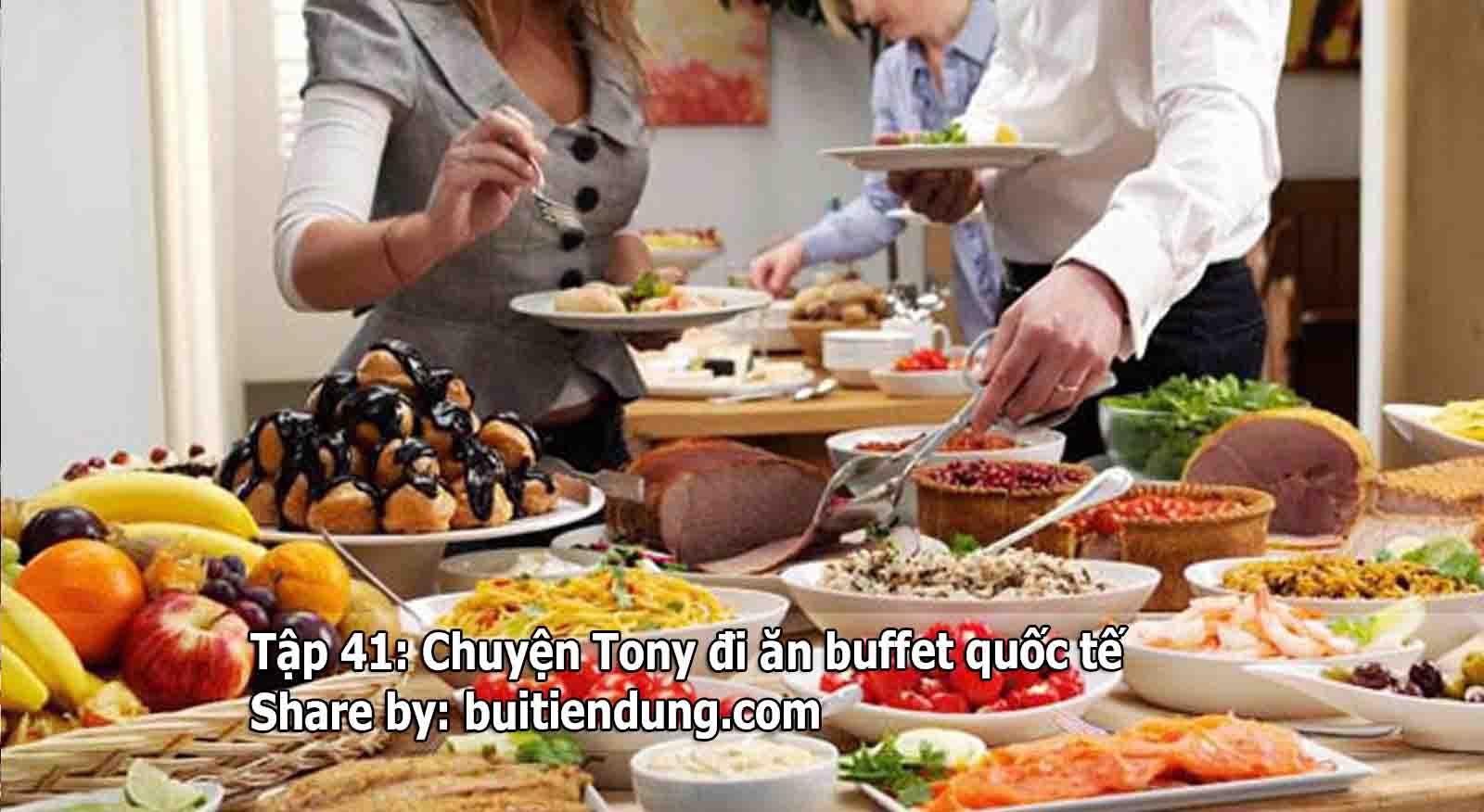 Tập 41: Chuyện Tony đi ăn buffet quốc tế – Trên đường băng