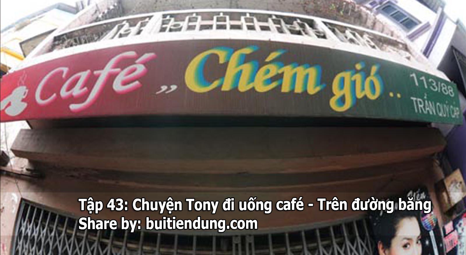 Tập 43: Chuyện Tony đi uống café – Trên đường băng